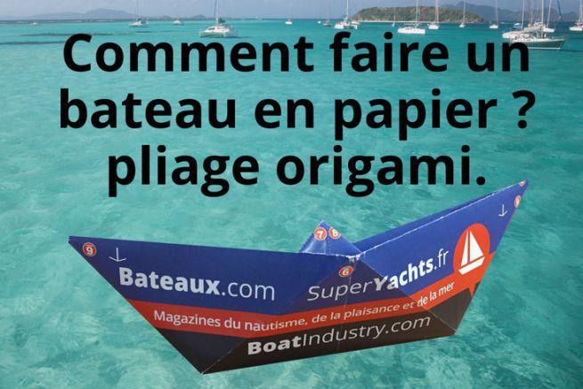 Bateau en papier bateaux.com 2017
